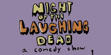Night of the Laughing Dead Comedy Show tickets