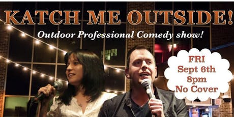 Katch Me Outside!  Outdoor Professional Comedy Show tickets