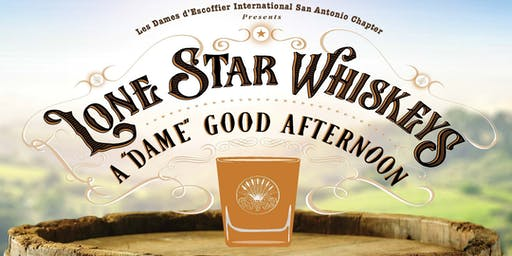 "Lone Star Whiskeys A ""Dame"" Good Afternoon"