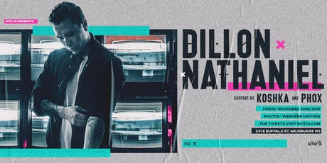 DILLON NATHANIEL [at] SITE 1A tickets