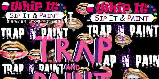Trap & Paint & Sip
