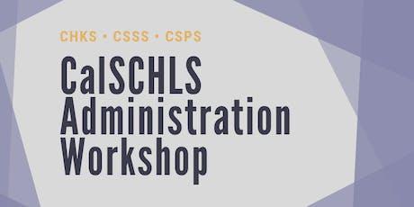 CalSCHLS Administration Workshop tickets