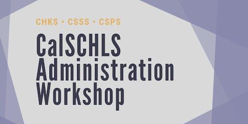 CalSCHLS Administration Workshop