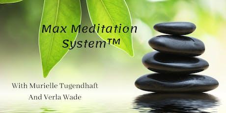Max Meditation System™ tickets