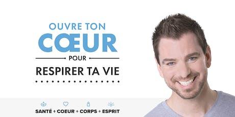 Ouvre ton cœur pour respirer ta vie! (Montréal) tickets