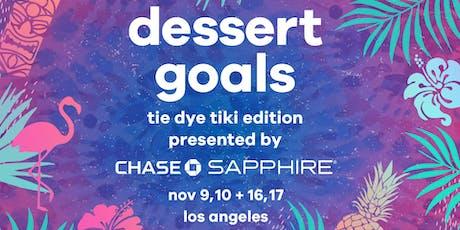 Dessert Goals - Dessert Fest - L.A. November 9, 10, 16 & 17 tickets