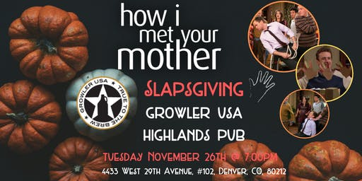 How I Met Your Mother Slapsgiving Trivia at Growler USA Highlands Pub