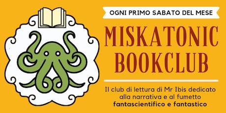 Inaugurazione del Miskatonic Bookclub biglietti