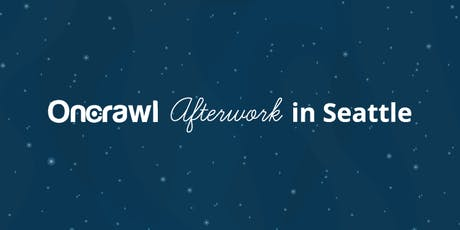OnCrawl Afterwork in Seattle tickets