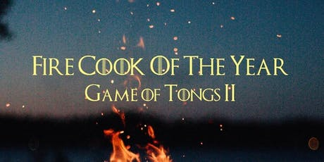 FIRE COOK OF THE YEAR™ - GAME OF TONGS 2 tickets