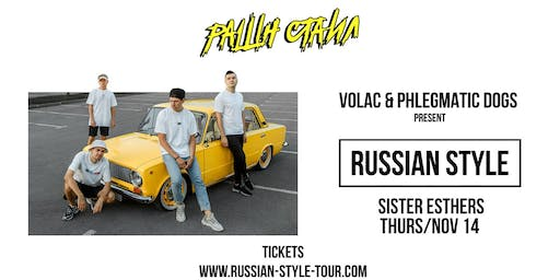 Volac & Phlegmatic Dogs / Russian Style North America Tour / Sister Esther