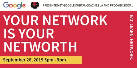Prodygii Social x Google Digital Coaches LA: Your Network is Your Net Worth tickets