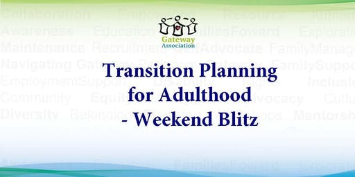 Transition Planning for Adulthood – Weekend Blitz