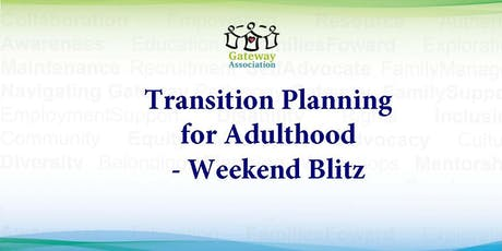 Transition Planning for Adulthood – Weekend Blitz  tickets
