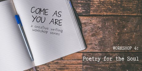 Come As You Are / Workshop 4: Poetry for the Soul tickets