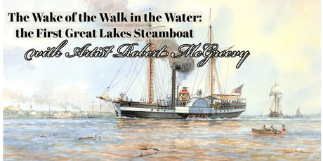 The Wake of the Walk in the Water: the first steamboat on the Great Lakes tickets