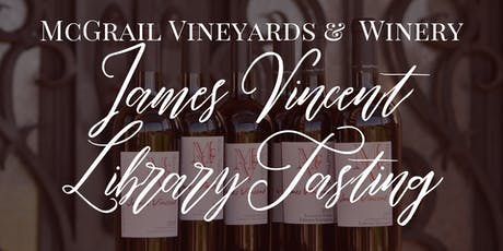McGrail Vineyards James Vincent Cabernet Library Tasting tickets
