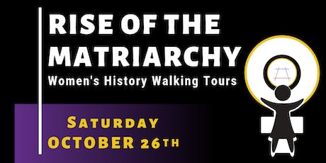 Rise Of The Matriarchy:  Women's History Walking Tours tickets