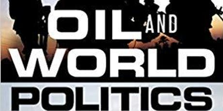 Oil and World Politics - John Foster tickets