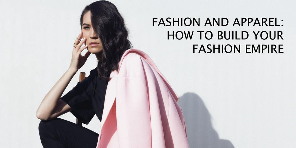 Fashion and Apparel Panel: How To Build & Grow Your Fashion