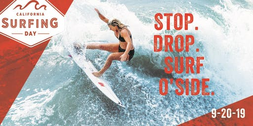 Stop. Drop. Surf O'side. California Surf Day 2019.