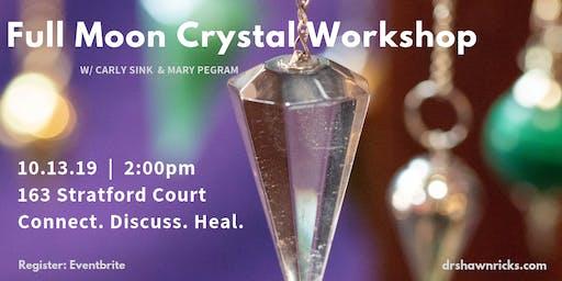 Full Moon Crystal Workshop