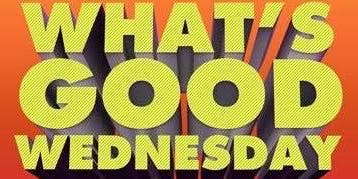 What's GOOD Wednesday hosted by Rudy Rush