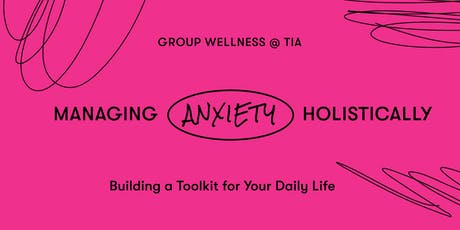 Group Wellness at Tia: Managing Anxiety Holistically tickets