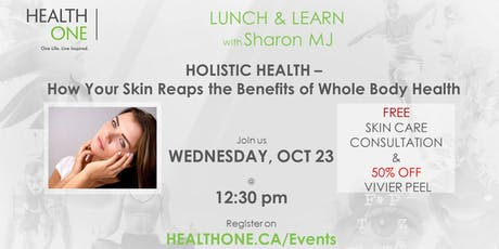 Holistic Health - How Your Skin Reaps the Benefits of Whole Body Health tickets