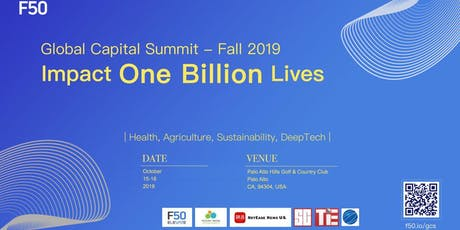 F50 Global Capital Summit Fall 2019 - Impact One Billion Lives tickets