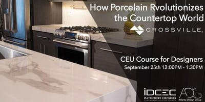 How Porcelain Revolutionizes the Countertop World presented by Crossville