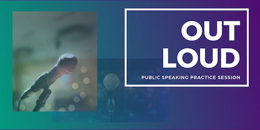 Out Loud: Public Speaking Practice Sessions