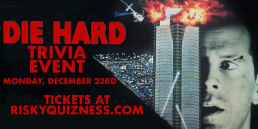 Die Hard Trivia Event!