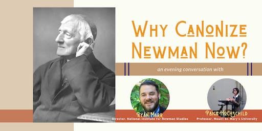 Why Canonize Newman Now? An Evening Conversation