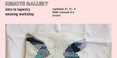 Intro To Tapestry Weaving at REMOTE Gallery tickets
