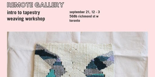 Intro To Tapestry Weaving at REMOTE Gallery