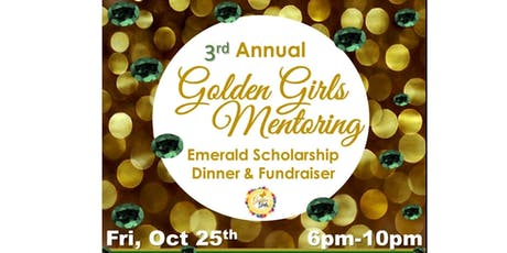 Golden Girls Mentoring Emerald Scholarship Dinner & Fundraiser tickets