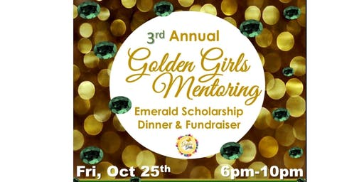 Golden Girls Mentoring Emerald Scholarship Dinner & Fundraiser
