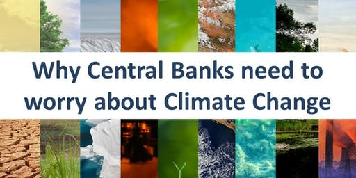 Why Central Banks need to worry about Climate Change