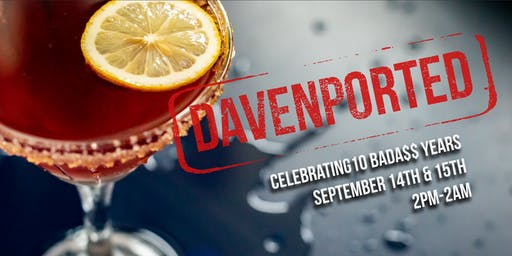 Davenport's 10 Year Anniversary WEEKEND BASH