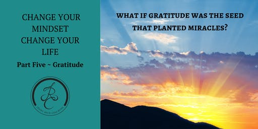 Change Your Mindset - Gratitude