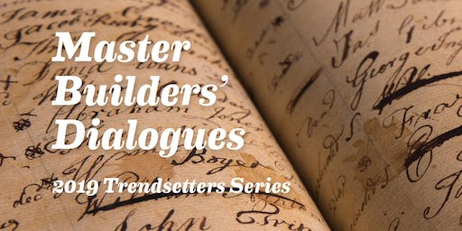 Master Builders' Dialogues: Trendsetters