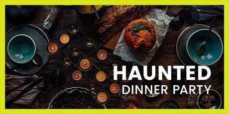 Haunted Dinner Party tickets