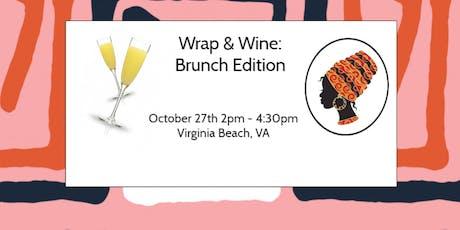 Wrap & Wine: Brunch Edition tickets