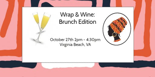 Wrap & Wine: Brunch Edition