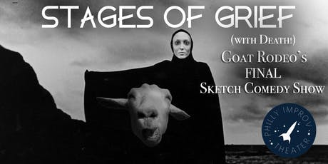 Stages of Grief: Goat Rodeo's Final Sketch Comedy Show tickets