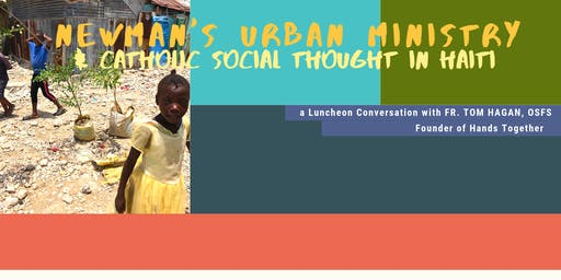 Newman's Urban Ministry & Catholic Social Thought in Haiti