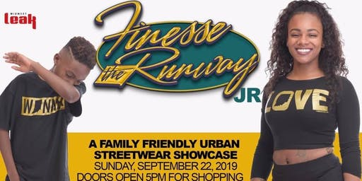 Finesse the Runway Junior: a Family Friendly Street wear Showcase