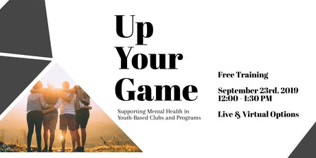Up Your Game: Supporting Mental Health in Youth-Based Clubs and Programs tickets