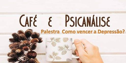 Café com Psicanálise  - Palestra como superar a depressão